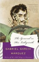 The General In His Labyrinth by Gabriel Garcia Marquez