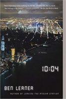 Ben Lerner novel 10:04